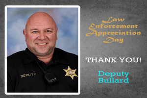 THANK YOU! Deputy Bullard