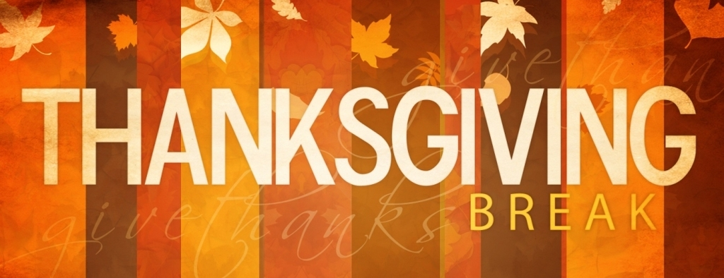 Thanksgiving Break begins November 25.